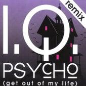 Psycho (Get out of my Life) - Remix von IQ