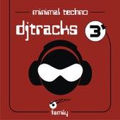 DJ Tracks Vol.3 - Minimal Techno by Various Artists