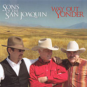 Way Out Yonder by Sons of the San Joaquin
