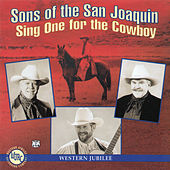 Sing One For The Cowboy by Sons of the San Joaquin