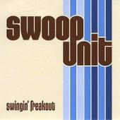 Swingin' Freakout by Swoop Unit