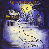Grandma's House by The Headband