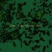 Like I Never Had S*%t - Single by Tia London