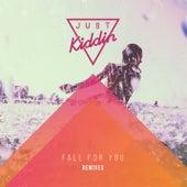 Fall for You (Remixes) de Just Kiddin