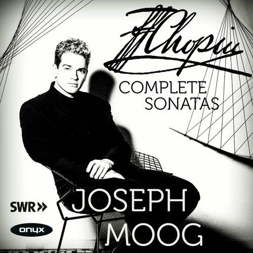 Chopin The Complete Sonatas by Joseph Moog