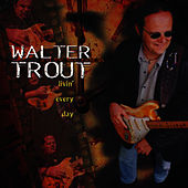 Livin' Every Day by Walter Trout