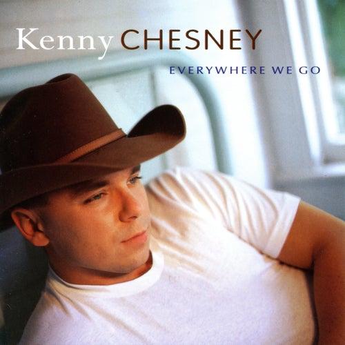 Everywhere We Go by Kenny Chesney