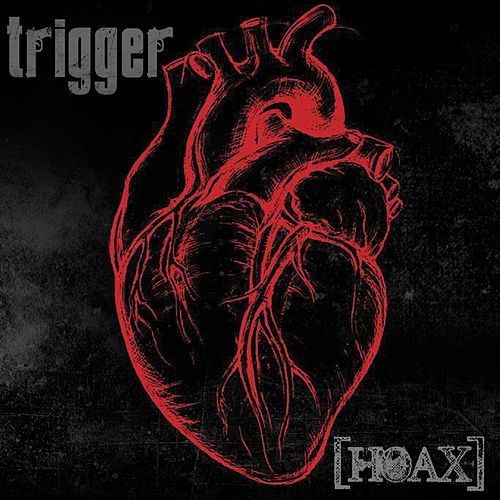 Hoax by Trigger