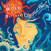 Double Wave de Gabrielle Roth & The Mirrors