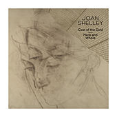 Cost of the Cold b/w Here and Whole by Joan Shelley
