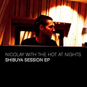 Shibuya Session - EP von The Hot at Nights