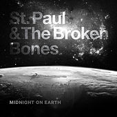 Midnight on the Earth by St. Paul & The Broken Bones
