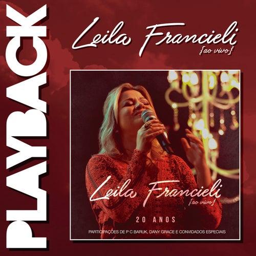 20 Anos Ao Vivo - Playback de Leila Francieli