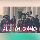 All in Gang by ConeCrewDiretoria