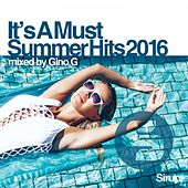 Gino G - It's a Must - Summer Hits 2016 von Various Artists
