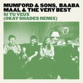 Si Tu Veux (Okay Shades Remix) de Mumford & Sons