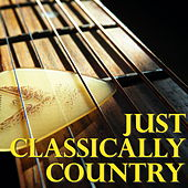 Just Classically Country by Various Artists