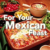 For Your Mexican Feast de Various Artists