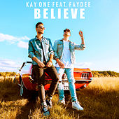 Believe (feat. Faydee) von Kay One