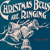 Christmas Bells Are Ringing by The Four Tops