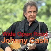 Wide Open Road by Johnny Cash