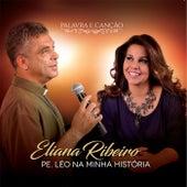 Pe. Léo Na Minha História de Eliana Ribeiro