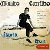 Altamiro Carrilho e Sua Flauta Azul (Original Album 1957) de Altamiro Carrilho