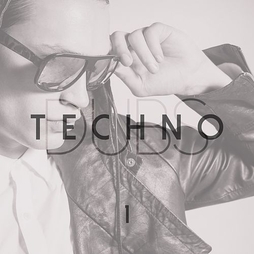 Techno Dubs, Vol. 1 von Various Artists