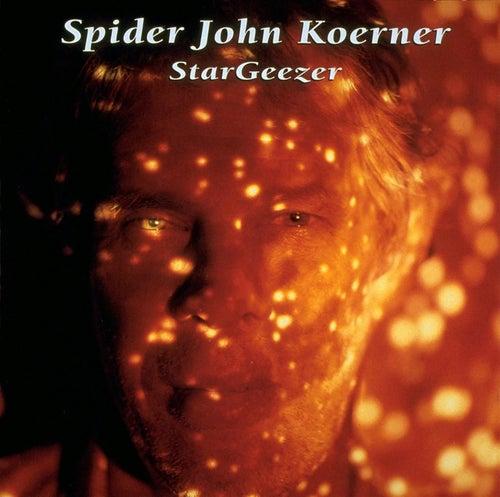 Stargeezer by Spider John Koerner