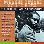 Suzanne Beware of the Devil - The Best of Dandy Livingstone von Dandy Livingstone