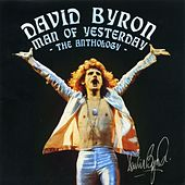 Man of Yesterday: The Anthology by David Byron