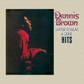 Super Reggae & Soul Hits by Dennis Brown