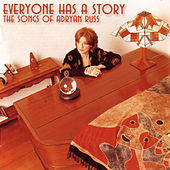 Everyone Has a Story: The Songs of Adryan Russ by Various Artists