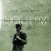 Helium by Tin Hat Trio