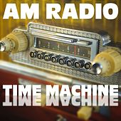 AM Radio Time Machine by Various Artists