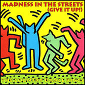 Madness in the Streets (Give It Up!) by Country Dance Kings