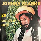 20 Golden Hits by Johnny Clarke