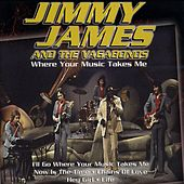 Where Your Music Takes Me (JJ in the Seventies) by Jimmy James And The Vagabonds