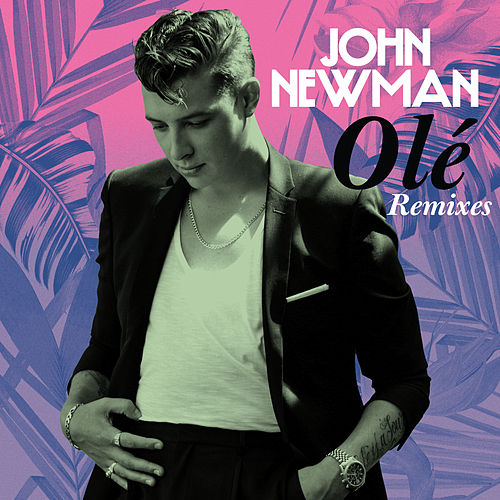 Olé (Chris Lake Remix) von John Newman