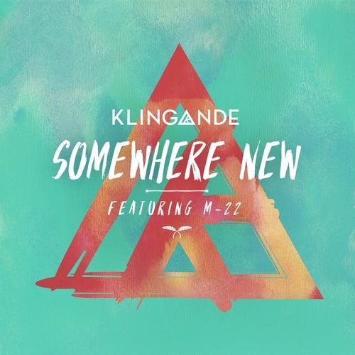 Somewhere New (Radio Edit) (feat. M-22) von Klingande