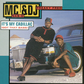 It's My Cadillac (Got That Bass) by MC Nas-D & DJ Freaky Fred