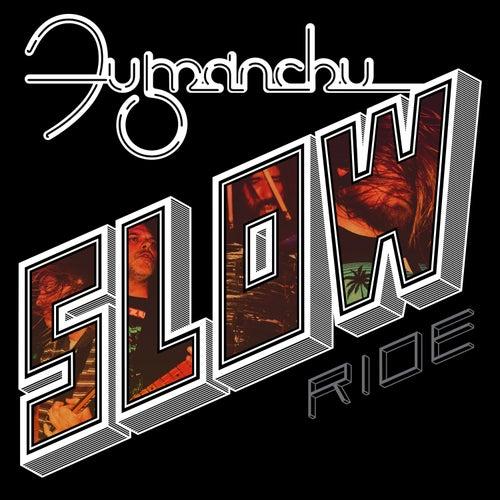 Slow Ride by Fu Manchu