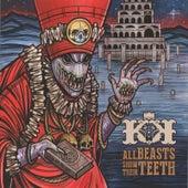 All Beasts Show Their Teeth by Kingdom Kome
