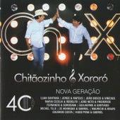 Chitãozinho & Xororó: 40 Anos Nova Geração (Ao Vivo) de Chitãozinho & Xororó