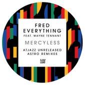 Mercyless (AtJazz Unreleased Astro Remixes) von Fred Everything