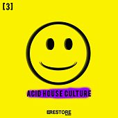 Acid House Culture, Vol. 3 by Various Artists