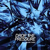 Drop the Pressure, Vol. 3 by Various Artists