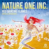 Red Dancing Flames (Official Anthem Mix) by Nature One Inc.