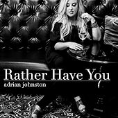Rather Have You de Adrian Johnston