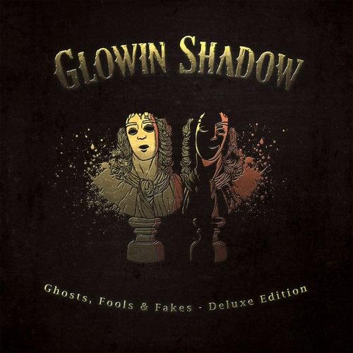 Ghosts, Fools & Fakes (Deluxe Edition) de Glowin Shadow